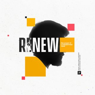 Renew - The Power of a Transformed Mind