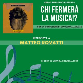 Matteo Rovatti | Chi Fermerà la Musica!?