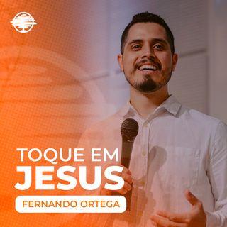 Toque em Jesus - Fernando Ortega