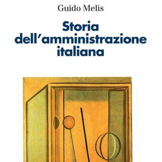 """Guido Melis """"Storia dell'amministrazione italiana"""""""