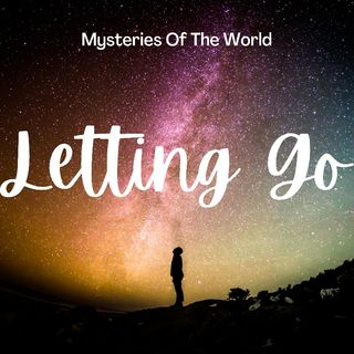 Episode 2 - Letting Go!