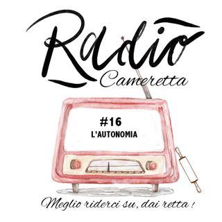 Radio Cameretta 16 - L'Autonomia