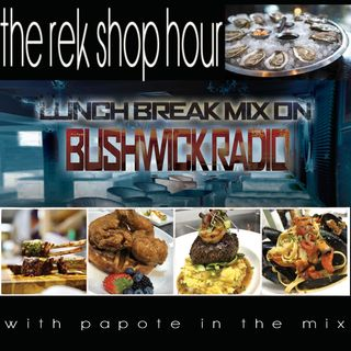 The Rek Shop Hour Lunch Break Mix 1.29.2020