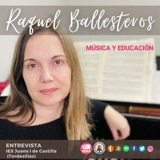 18CMA- Raquel Ballesteros: música y educación