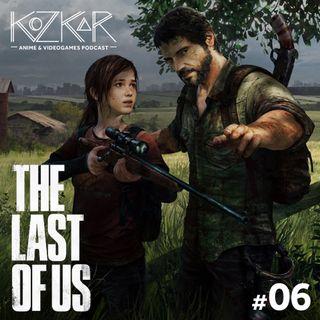 KozKar 06: The Last of Us