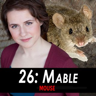 26 - Mable the Mouse