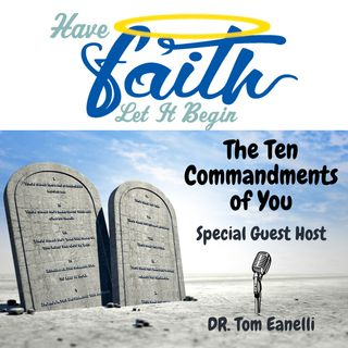 The Ten Commandments of You Special Host Dr. Tom Eanelli