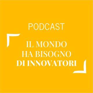 #231 - Il mondo ha bisogno di innovatori | Buongiorno Felicità!