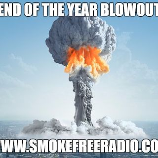 "#smokefreeradio ""End of the year blowout"""