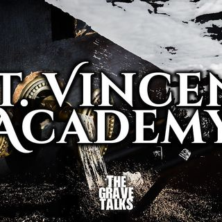 Haunted St. Vincent Academy | The Grave Talks