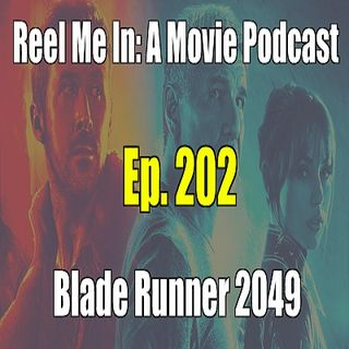 Ep. 202: Blade Runner 2049