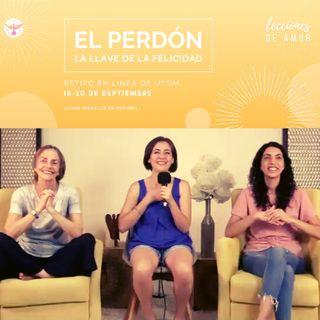"""Sesión de clausura """"Lecciones de Amor"""" EL PERDÓN, LA LLAVE DE LA FELICIDAD con Marina Colombo, Ana Cecilia Gonzales Vigil y Ana Paola Urrejo"""