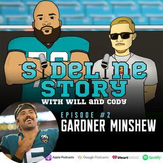 Episode #2 w/ Gardner Minshew