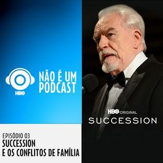 #3 - SUCCESSION E OS CONFLITOS DE FAMÍLIA