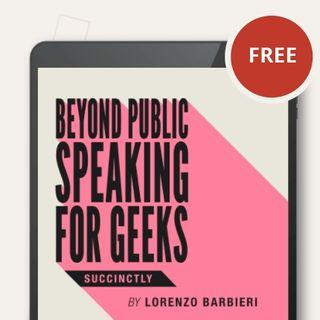 Beyond Public Speaking for Geeks Succinctly con Lorenzo Barbieri