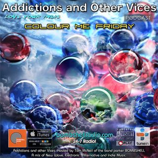 ADDICTIONS AND OTHER VICES 426 - COLOUR ME FRIDAY