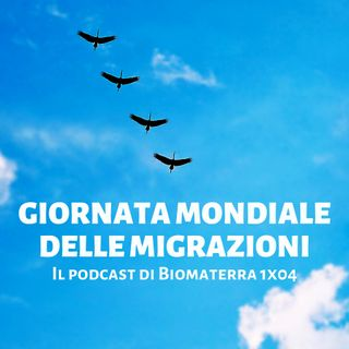 Biomaterra: podcast 1x04 - Giornata mondiale delle migrazioni