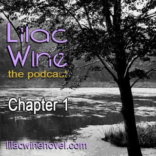 Lilac Wine - The Podcast: Chapter One
