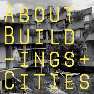 A Podcast About Architecture, History and Culture, with Luke Jones & George Gingell