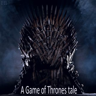 A Game of Thrones Tale