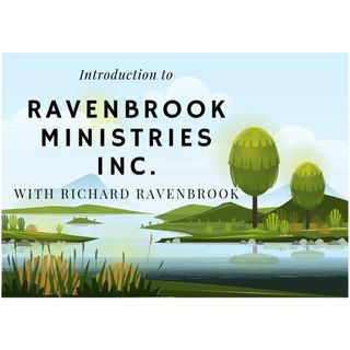 Introduction to Ravenbrook Ministries Inc