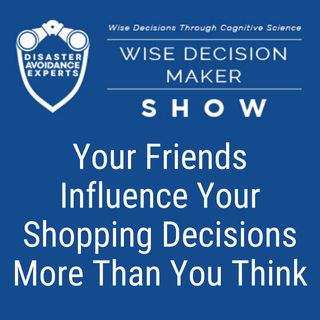 #29: Your Friends Influence Your Shopping Decisions More Than You Think