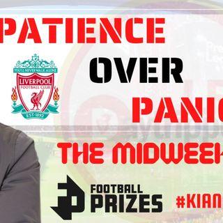 Patience Over Panic | Midweek Fix