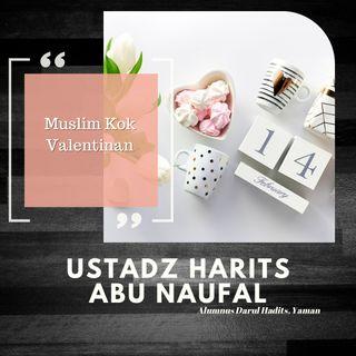 Muslim Kok Valentinan - Ustadz Harits Abu Naufal