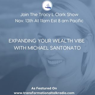 The Tracy L Clark Show: Live Your Extraordinary Life Radio: Embracing Your Money With Guest Michael Santonato