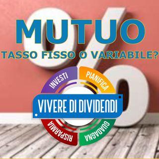 MUTUO A TASSO FISSO O TASSO VARIABILE