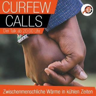 Curfew Calls | Zwischenmenschliche Wärme in kühlen Zeiten