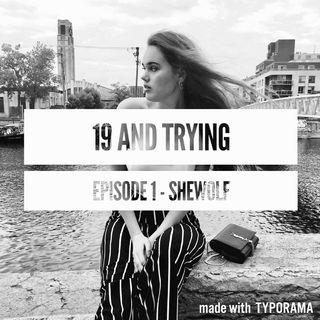 19 and trying - she wolf