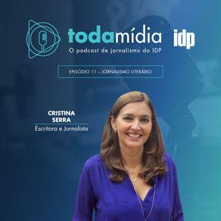 Toda Mídia #11 | Jornalismo Literário com Cristina Serra