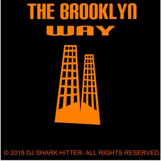 The Brooklyn Way Sang Written And Produced By DJ.Shark Hitter
