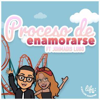PROCESO DE ENAMORARSE JUNTO A JOHMADIS LUGO 😳 (Life: A Rollercoaster)