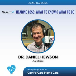 6/25/17: Dr. Daniel Hewson, Audiologist with Ascent Audiology & Hearing | Hearing Loss: What to Know & What to Do