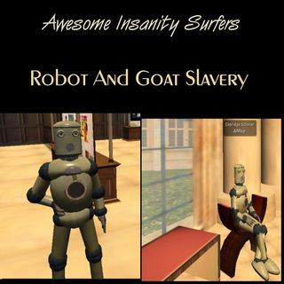 Robot And Goat Slavery