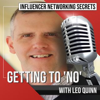 "🎧 Getting to ""NO"" with Leo Quinn 🎤"