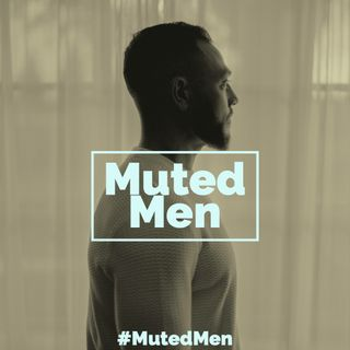 Muted Men (Bonus Episode)