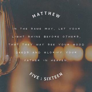 Episode 280: Matthew 5:16 (December 14, 2018)
