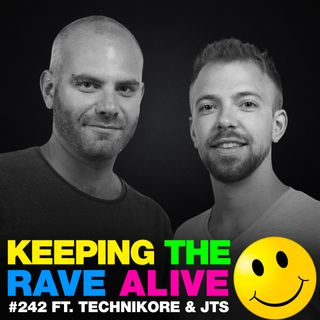 Episode 242: feat Technikore & JTS!