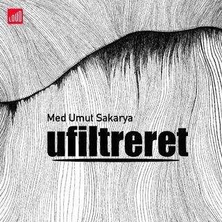 Ufiltreret #3 Med Umut Sakarya
