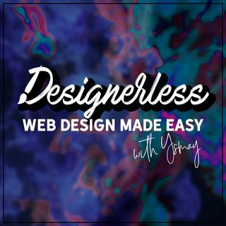 Welcome to the Designerless Show