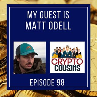 Todays Guest Is Matt Odell - Stacking Sats