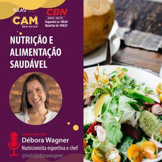 Nutrição e alimentação saudável (entrevista com Débora Wagner)