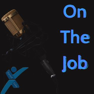 Episode 4 - On the Job Podcast
