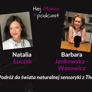 #036 - Podróż do świata naturalnej sensoryki z The Beejoy - rozmowa z Barbarą Jankowską Wąsowicz
