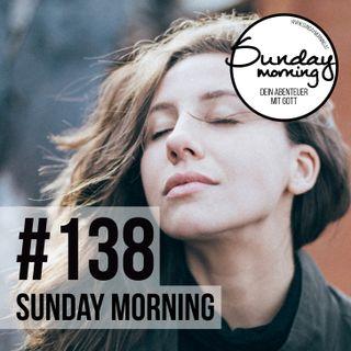 BE | SEIN IST WICHTIGER ALS TUN - Sunday Morning #138