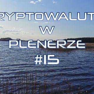 Z kryptowalutami w plenerze #15 | 24.04.2021 | Jak długo potrwa bańka na Bitcoinie? Chciwość! Realizacja zysków!