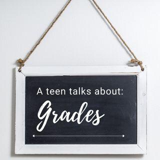 A teen talks about: grades